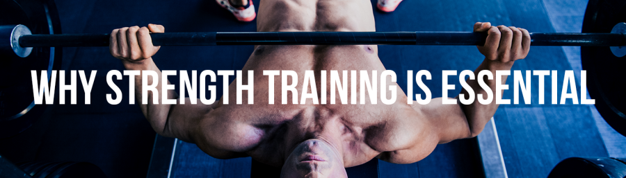 why strenght training is essential