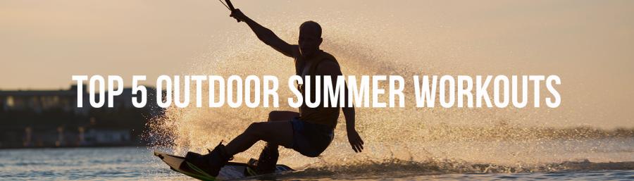 Top 5 Outdoor summer workouts
